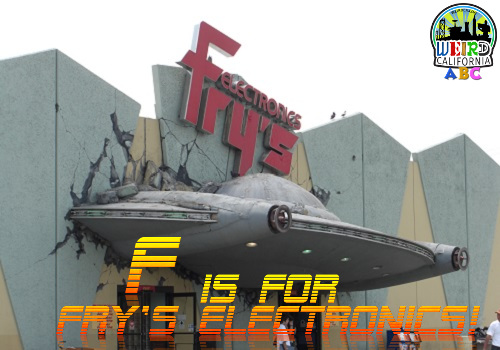 F is for Fry's Electronics